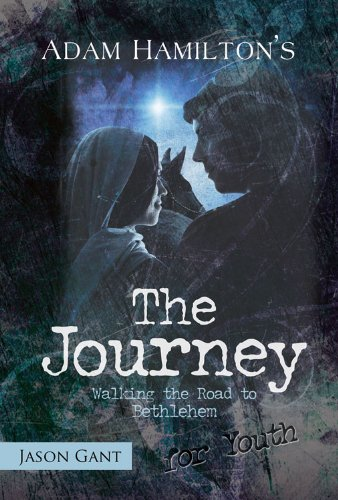 The Journey, Youth Edition: Walking the Road to Bethlehem 9781426728587