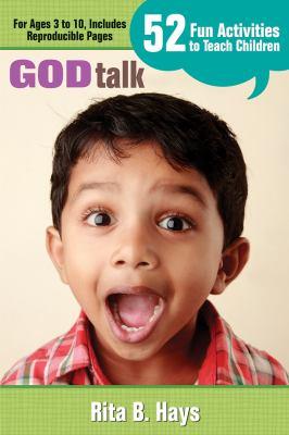 God Talk: 52 Fun Activities to Teach Children 9781426736155