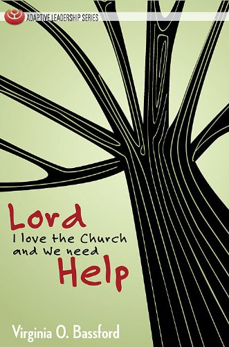 Lord, I Love the Church and We Need Help 9781426740404
