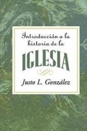 Introduccion a la Historia de la Iglesia = Introduction to the History of the Church