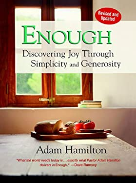 Enough, Revised and Updated: Discovering Joy Through Simplicity and Generosity 9781426742071