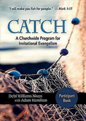 Catch: Small-Group Participant Book: A Churchwide Program for Invitational Evangelism 9781426743016