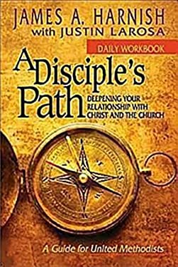 A Disciple's Path Daily Workbook: Deepening Your Relationship with Christ and the Church 9781426743498