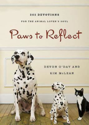 Paws to Reflect: 365 Daily Devotions for the Animal Lover S Soul 9781426744174