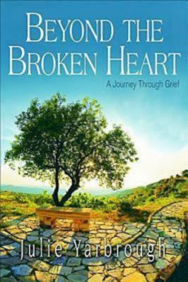 Beyond the Broken Heart: Participant Book: A Journey Through Grief 9781426744372