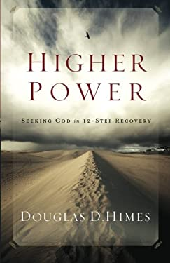 Higher Power: Seeking God in 12-Step Recovery 9781426745812