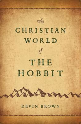 The Christian World of the Hobbit 9781426749490
