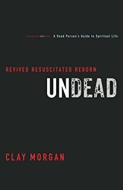 Undead: Revived, Resuscitated, and Reborn 9781426753459
