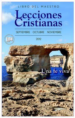 Lecciones Cristianas Fall 2012 Libro del Maestro 9781426757433
