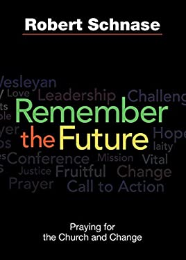 Remember the Future: Praying for the Church and Change 9781426759222