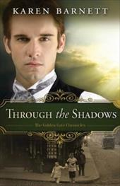 Through the Shadows: The Golden Gate Chronicles - Book 3 23751606
