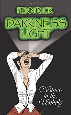 Darkness Light: Witness to the Unholy 9781426924460