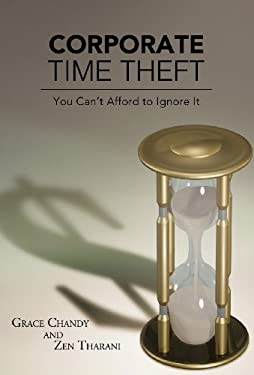 Corporate Time Theft: You Can't Afford to Ignore It 9781426933011
