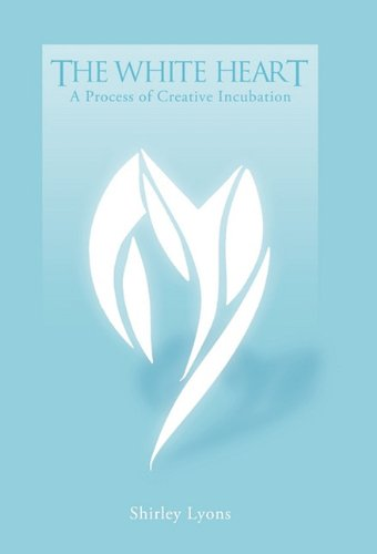 The White Heart: A Process of Creative Incubation 9781426940408