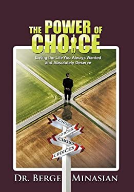 The Power of Choice: Living the Life You Always Wanted and Absolutely Deserve 9781426948404