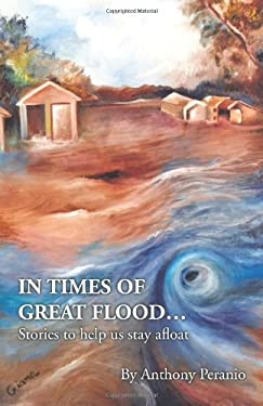 In Times of Great Flood...: Stories to Help Us Stay Afloat 9781426951015