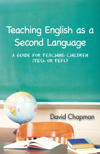 Teaching English as a Second Language: A Guide for Teaching Children (Tesl or Tefl) 9781426952579