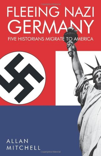 Fleeing Nazi Germany: Five Historians Migrate to America 9781426955365