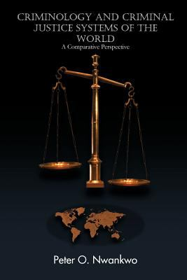 Criminology and Criminal Justice Systems of the World: A Comparative Perspective 9781426967405
