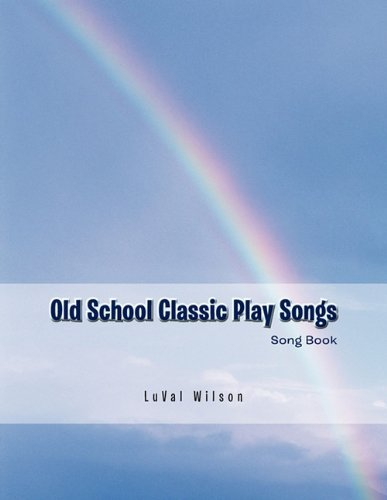 Old School Classic Play Songs: Song Book 9781426970313