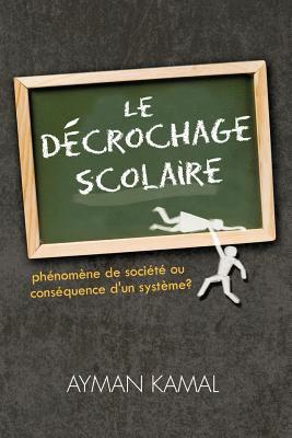 Le D Crochage Scolaire: PH Nom Ne de Soci T Ou Cons Quence D'Un Syst Me?