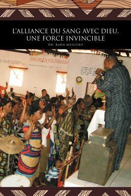 L'Alliance Du Sang Avec Dieu, Une Force Invincible 9781426992667