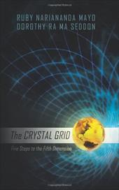 The Crystal Grid: Five Steps to the Fifth Dimension