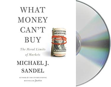 What Money Can't Buy: The Moral Limits of Markets 9781427214928