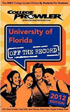 University of Florida 2012: Off the Record 9781427406262