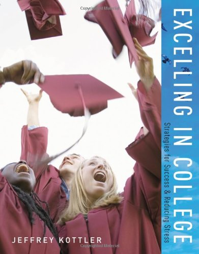 Excelling in College: Strategies for Success & Reducing Stress 9781428231207