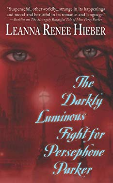 The Darkly Luminous Fight for Persephone Parker 9781428511477