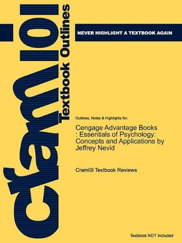 Outlines & Highlights for Cengage Advantage Books: Essentials of Psychology: Concepts and Applications by Jeffrey Nevid 9781428841680