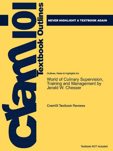 Outlines & Highlights for World of Culinary Supervision, Training and Management by Jerald W. Chesser 9781428883796