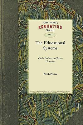 The Educational Systems of the Puritans and Jesuits Compared 9781429043434