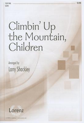 Climbin' Up the Mountain, Children: SATB 9781429125550