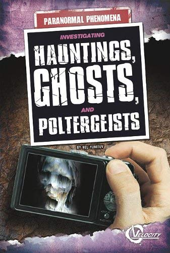 Investigating Hauntings, Ghosts, and Poltergeists 9781429648141
