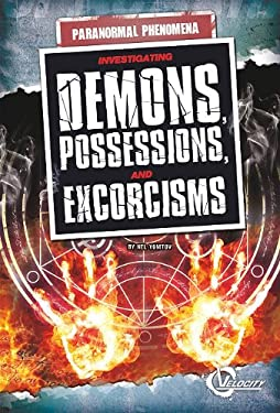 Investigating Demons, Possessions, and Exorcisms 9781429648158