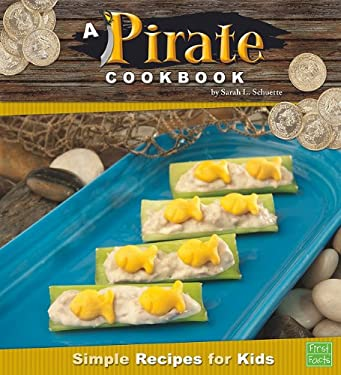 A Pirate Cookbook: Simple Recipes for Kids 9781429653756