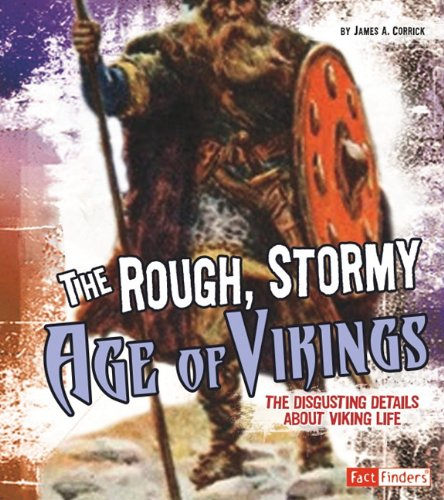 The Rough, Stormy Age of Vikings: The Disgusting Details about Viking Life 9781429654050