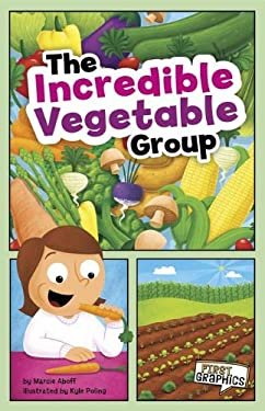 The Incredible Vegetable Group 9781429660891