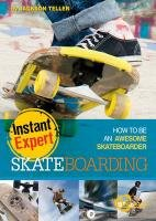 Skateboarding: How to Be an Awesome Skateboarder: How to Be an Awesome Skateboarder 9781429668835