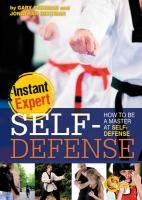 Self-Defense: How to Be a Master at Self-Defense: How to Be a Master at Self-Defense 9781429668859
