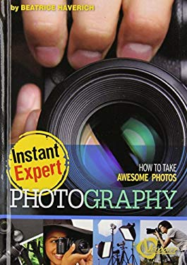 Photography: How to Take Awesome Photos 9781429668873