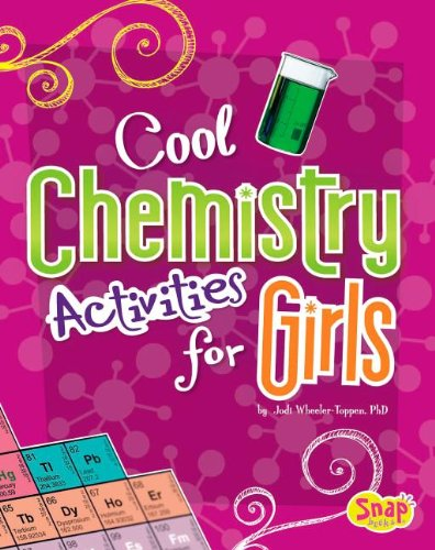 Cool Chemistry Activities for Girls 9781429676748