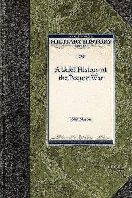 A Brief History of the Pequot War 9781429021050
