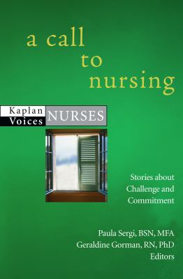 A Call to Nursing: Nurses' Stories about Challenge and Commitment 9781427798633