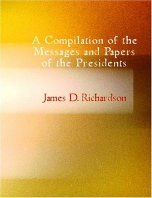 A Compilation of the Messages and Papers of the Presidents - Andrew Jackson 9781426446702