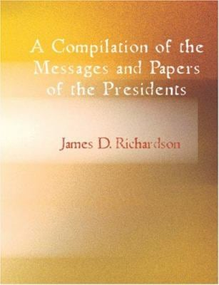 A Compilation of the Messages and Papers of the Presidents - Franklin Pierce 9781426446573