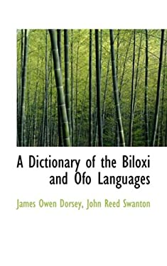 A Dictionary of the Biloxi and Ofo Languages 9781426463570