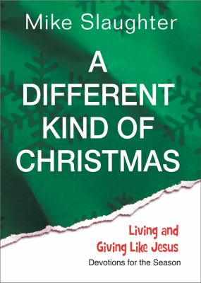 A Different Kind of Christmas: Devotions for the Season 9781426753602